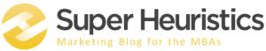 Super Heuristics - Marketing Blog for the MBAs