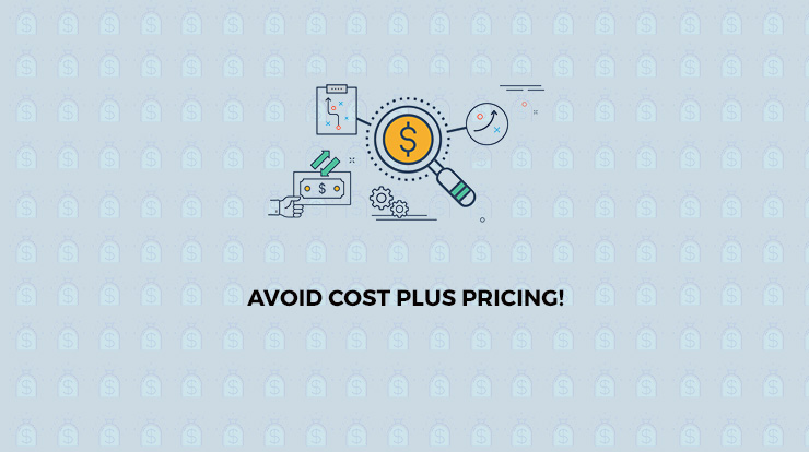 disadvantages of cost plus pricing