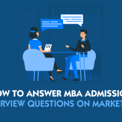 How to answer MBA Admission Interview Questions