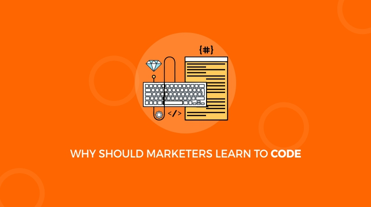 why marketers should learn to code