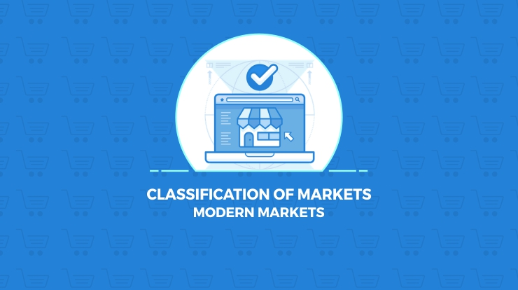 Classification of Markets – Modern Markets - Super Heuristics