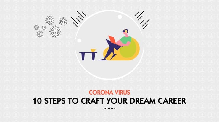 10 Things to do in Self Quarantine to Craft your dream career