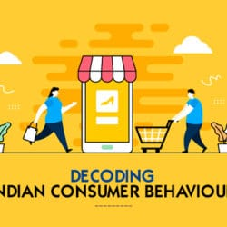 Decoding Indian Consumer Behaviour