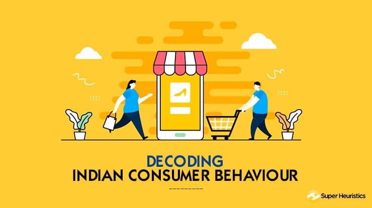 Decoding Indian Consumer Behaviour
