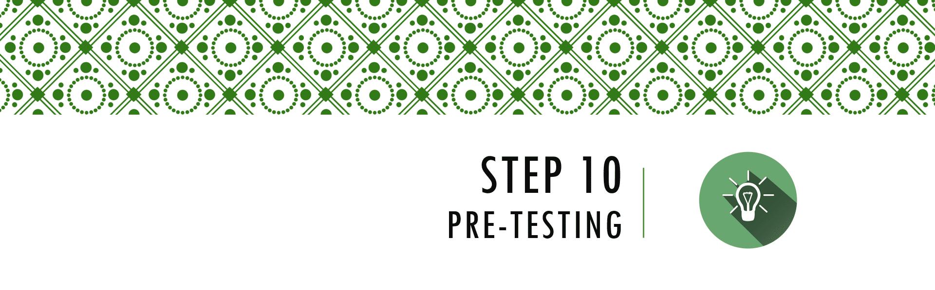 Questionnaire Design Process Step 10 - Pre-Testing