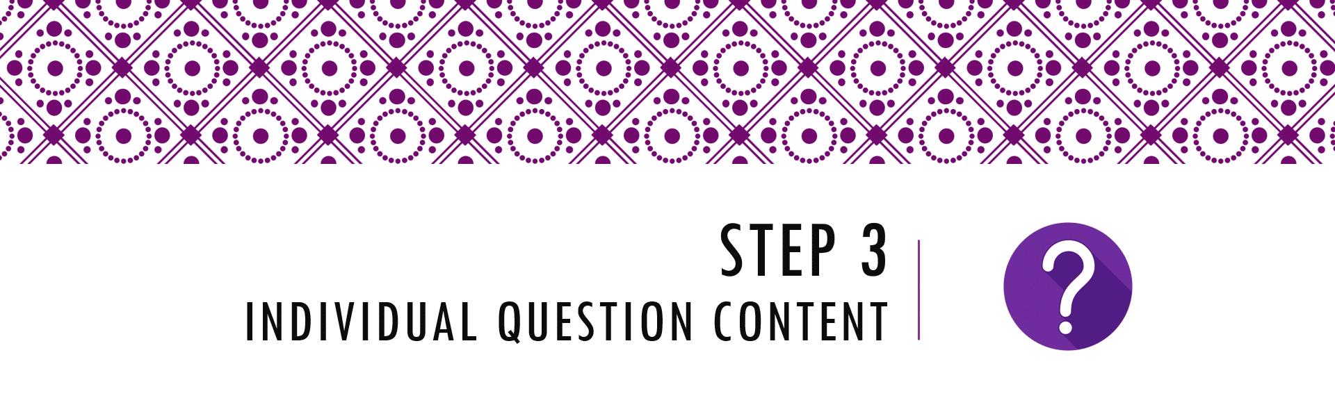 Questionnaire Design Process Step 3- Individual Question Content