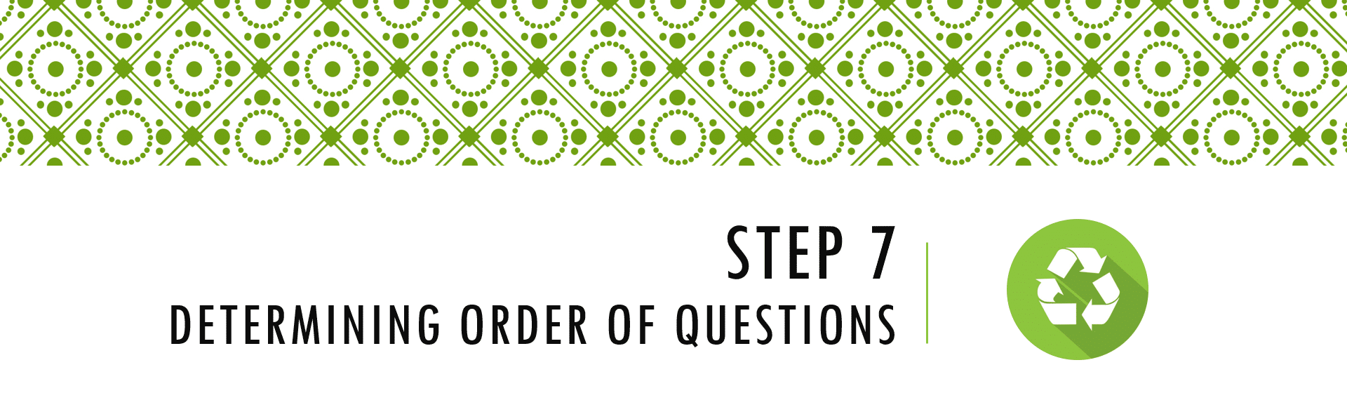 Questionnaire Design Process Step 7 - Determining Order of Questions