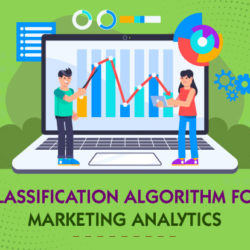 Classification Algorithm for Marketing Analytics
