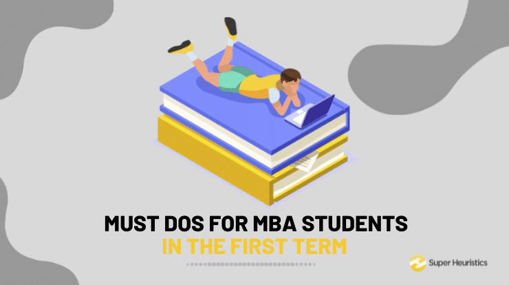 Must Dos for MBA Students in the First Term